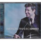 Cd Emerson Pinheiro   Adorarei [original]